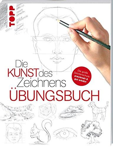 Die Kunst des Zeichnens - Ideen- und Übungsbuch