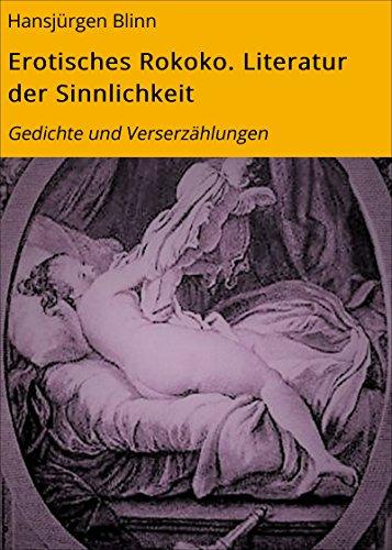 Erotisches Rokoko. Literatur der Sinnlichkeit: Gedichte und Verserzählungen