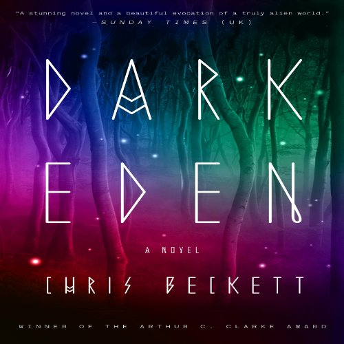 Dark Eden     A Novel              Written by:                                                                                                                                 Chris Beckett                               Narrated by:                                                                                                                                 Matthew Frow,                                                                                        Jayne Entwistle,                                                                                        Ione Butler,                   and others                 Length: 15 hrs and 10 mins     1 rating     Overall 5.0