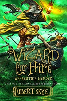 Wizard for Hire, Book 2: Apprentice Needed by [Obert Skye]
