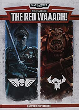 Sanctus Reach: The Red Waaagh - Book  of the Sanctus Reach Campaign Supplement Vol.I