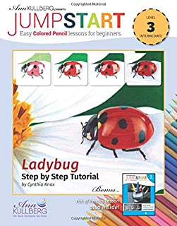 Ladybug Step by Step Tutorial: Level 3: Jumpstart: Easy Colored Pencil Lessons for Beginners