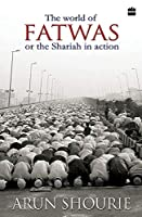 The World of Fatwas : Or the Shariah in Action