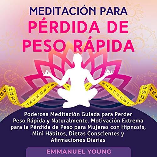Meditación para Pérdida de Peso Rápida [Meditation for Rapid Weight Loss]  By  cover art