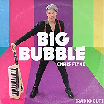 Big Bubble (Radio Cut)