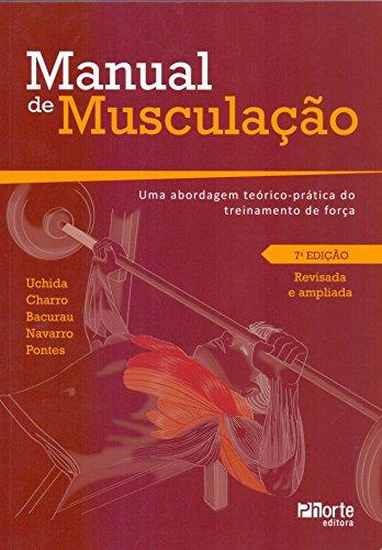 Manual de Musculação. Uma Abordagem Teórico-prática do Treinamento de Força