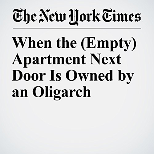 When the (Empty) Apartment Next Door Is Owned by an Oligarch copertina