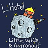 Little While / Astronaut