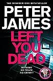 Left You Dead: Now a Major Drama Starring John SIMM (Roy Grace)