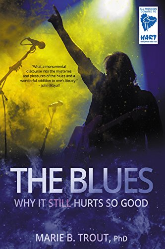 The Blues: Why It Still Hurts So Good (English Edition)