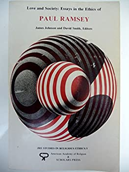 Paperback Love and society: Essays in the ethics of Paul Ramsey (JRE studies in religious ethics) Book
