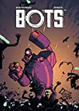 Bots, Tome 3