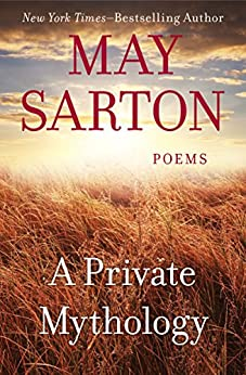 A Private Mythology: Poems by [May Sarton]