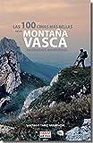 Las 100 cimas más bellas de la Montaña Vasca: 2 (Guías excursionsitas)