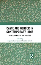 Caste and Gender in Contemporary India: Power, Privilege and Politics