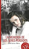 La memoria de los seres perdidos: Spanische Lektüre für das 4. und 5. Lernjahr