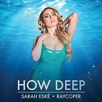 How Deep (Raycoper Remix)