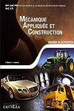 Mécanique appliquée et construction BEP, Bac Pro, Bac STI - Cahier d'activités