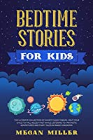 Bedtime Stories for Kids: The Ultimate Collection of Short Funny Fables. Help Your Child to Fall Asleep Fast While Listening to Fantastic Adventures and Fairy Tales in Magic Kingdoms.
