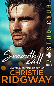 SMOOTH CALL (7-Stud Club Book 6) by [Christie Ridgway]