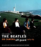 The Beatles: On Camera, Off Guard 1963-69 (Book & DVD)