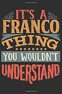 It's A Franco You Wouldn't Understand: Want To Create An Emotional Moment For A Franco Family Member ? Show The Franco's You Care With This Personal ... Surname Planner Calendar Notebook Journal