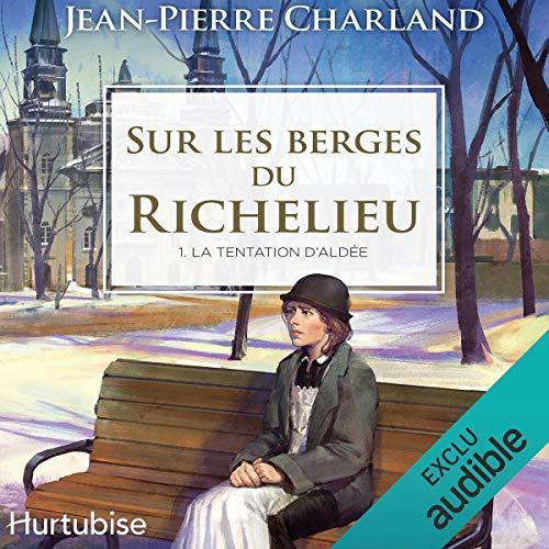 Sur les berges du Richelieu - Tome 1 audiobook cover art