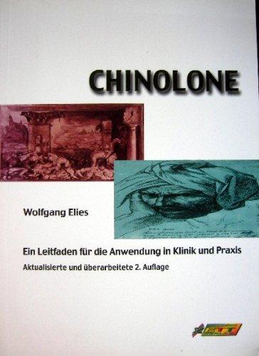 Chinolone: Ein Leitfaden für die Anwendung in Klinik und Praxis