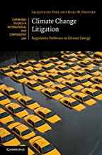 Climate Change Litigation: Regulatory Pathways to Cleaner Energy (Cambridge Studies in International and Comparative Law Book 116)