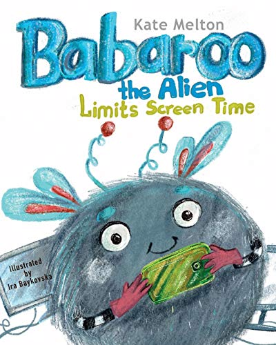 Babaroo the Alien Limits Screen Time: Children's Book about Breaking Gadgets Addition