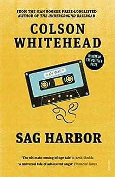 Sag Harbor by [Colson Whitehead]