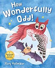 How Wonderfully Odd!: A Backwards Bedtime Adventure of Kindness, Empathy, and Inclusion for Kids
