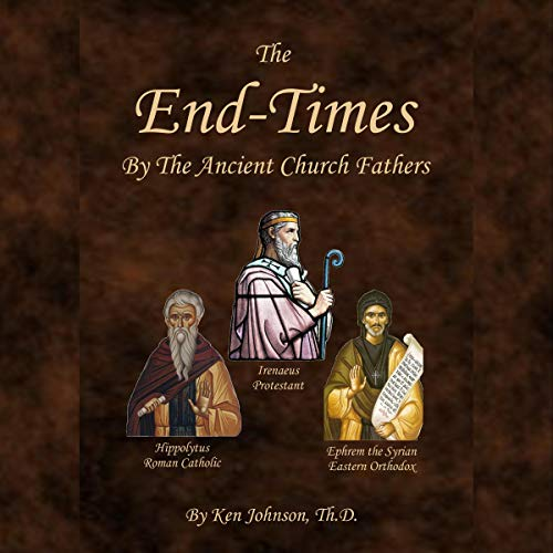 The End-Times by the Ancient Church Fathers cover art