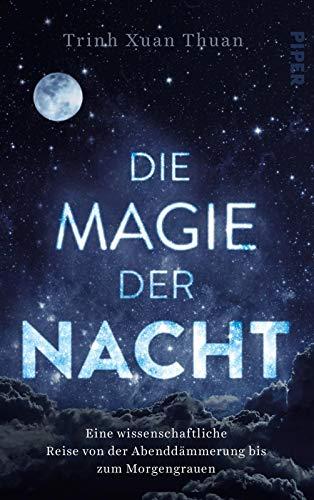 Die Magie der Nacht: Eine wissenschaftliche Reise von der Abenddämmerung bis zum Morgengrauen