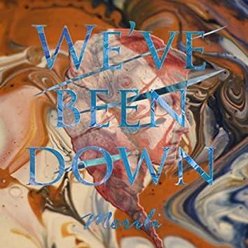 We've Been Down