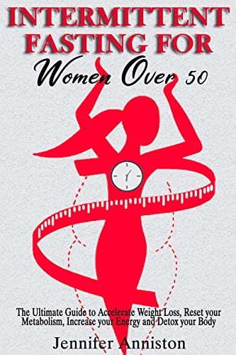 INTERMITTENT FASTING FOR WOMEN OVER 50 The Ultimate Guide to Accelerate Weight Loss Reset your product image