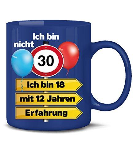 Ich bin nicht 30 ich bin 18 mit 12 Jahren Erfahrung Tasse Becher Kaffeebecher Kaffeetasse Geburtstag Geschenk zum Opa Oma Geburtstagsgeschenk für Frauen Männer Mann Frau geburtstagsdeko Deko Mama Papa