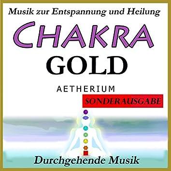 Chakra Gold: Musik zur Entspannung und Heilung: Sonderausgabe