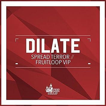 Spread Terror / Fruitloop VIP