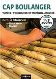 CAP boulanger Activités pratiques 1re & 2e années - Tome 3, Techniques et matériel associé