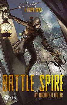 Battle Spire: A Crafting LitRPG Book (Hundred Kingdoms 1) by [Michael R. Miller, Portal Books]