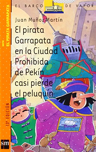 El pirata Garrapata en la Cuidad Prohibida de Pekín casi pierde el peluquín (El Barco de Vapor Naranja)
