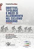 Obiettivi, tipologie e mezzi di allenamento nel ciclismo moderno: Seconda edizione