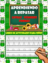 Aprendiendo a repasar: Letras Números Formas/Libro de actividades para niños de 3 a 6 años