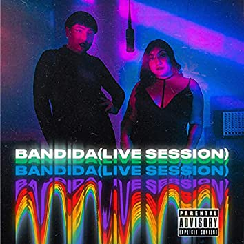 Bandida (feat. nera) [Live Session] (Live Session)