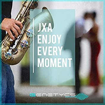 Enjoy Every Moment (Extended Mix)