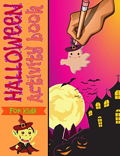 Halloween Activity book for kids: ages 4-8 and Toddlers boys and girls- Activity Workbook with mazes, coloring pages, connect the dots, I Spy, ... children to learn and colour magic creatures