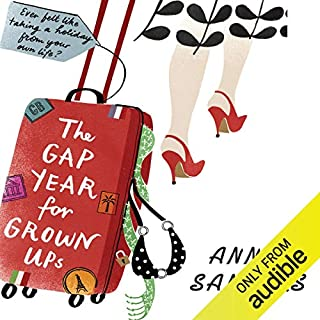 The Gap Year for Grownups                   By:                                                                                                                                 Annie Sanders                               Narrated by:                                                                                                                                 Suzy Aitchison                      Length: 10 hrs and 54 mins     14 ratings     Overall 3.6
