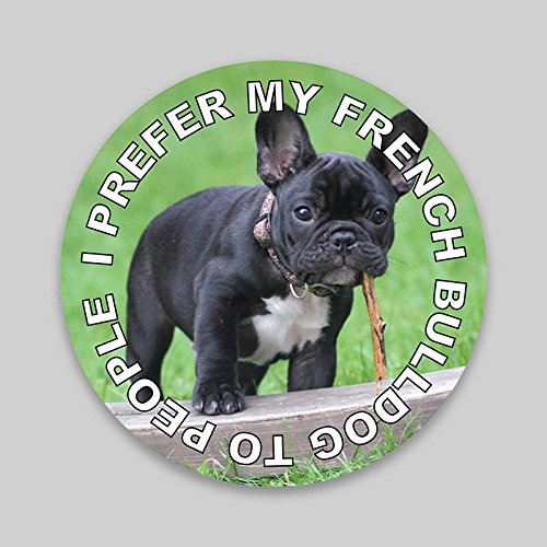 JMM Ind I Prefer My French Bulldog to People Puppy Dog Vinyl Decal Sticker Car Window Bumper 2-Pack 4-Inches Round Premium Quality UV-Protective Laminate PDS1283