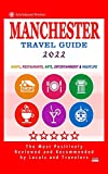 Manchester Travel Guide 2022: Shops, Arts, Entertainment and Good Places to Drink and Eat in Manchester, England (Travel Guide 2022)